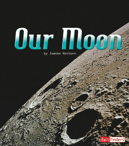 Download Our Moon (The Solar System and Beyond) PDF