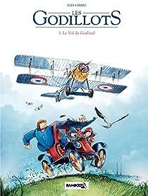 Les Godillots, tome 3 : Le vol du Goéland par Olier