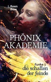 Phönixakademie - Funke 3: Die Schatten der Feinde (Fantasy-Serie)