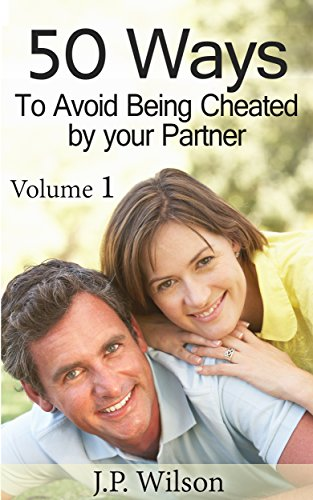 50 Ways To Avoid Being Cheated by your Partner