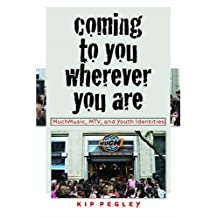 Coming to You Wherever You Are: MuchMusic, MTV, and Youth Identities