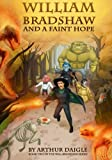 William Bradshaw and a Faint Hope (Volume 2)