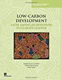 Low-Carbon Development, Augusto De la Torre and Pablo Fajnzylber, 0821380540
