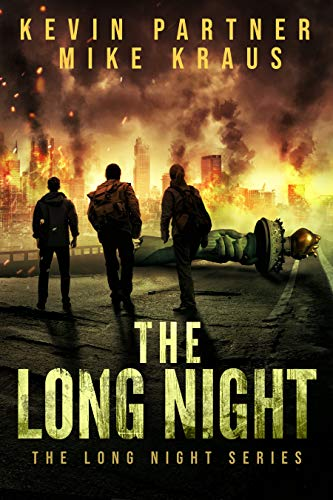 The Long Night: Book 1 in the Thrilling Post-Apocalyptic Survival series: (The Long Night - Book 1) by [Partner, Kevin, Kraus, Mike]
