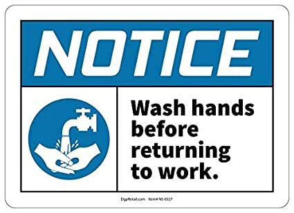 Amazon com: Notice Safety Sign Wash Ahnds Before Returning