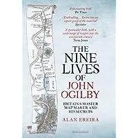 Nine Lives of John Ogilby: Britain's Master Map Maker and His Secrets