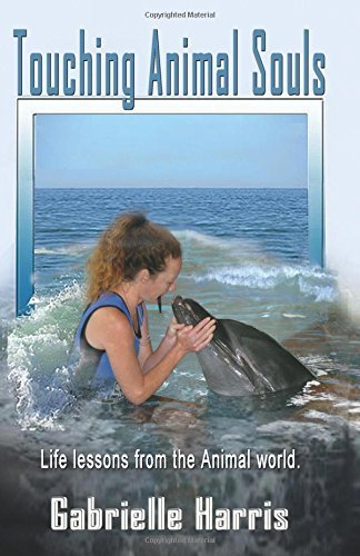 Touching Animal Souls by Gabrielle Harris (2011-06-30)