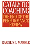 Catalytic Coaching: The End of the Performance Review