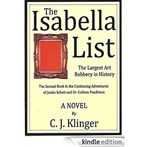The Isabella list (The adventures of Justin Schott and Dr Colleen Pendleton) C.J. Klinger
