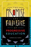 The Promise and Failure of Progressive Education, Norman Dale Norris, 1578861152