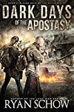 Dark Days of the Apostasy: A Post-Apocalyptic EMP Survival Thriller (Dark Days of the After Book 3)