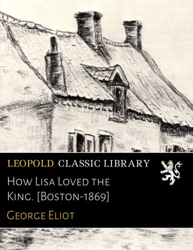 Download How Lisa Loved the King. [Boston-1869] pdf