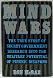 img - for Mind Wars: The True Story of Government Research into the Military Potential of Psychic Weapons book / textbook / text book