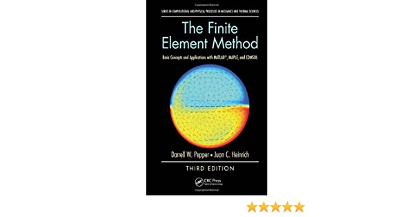 The Finite Element Method: Basic Concepts and Applications