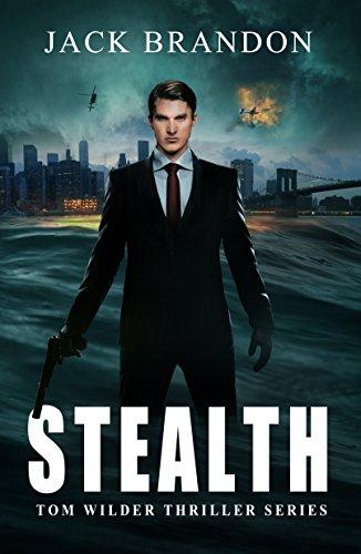 Stealth: Book 2 in the Tom Wilder Financial and Conspiracies Thriller Series (Tom Wilder Thriller Series)