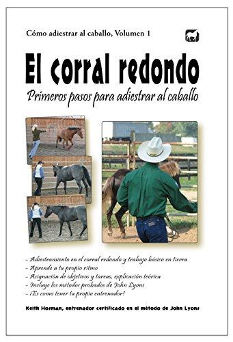 El corral redondo: Primeros pasos para adiestrar al caballo: Adiestramiento en el corral redondo