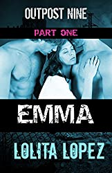 Emma:  Part One (Outpost Nine Book 1) (English Edition)