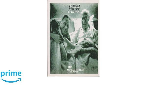 Durrell-Miller. Cartas (1935-1980) (Spanish Edition): Ian S ...