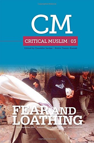 Critical Muslim 3  Fear And Loathing
