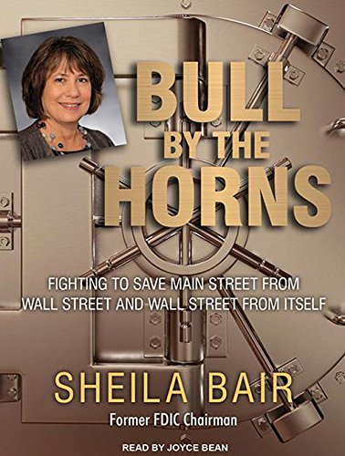 Download Bull by the Horns: Fighting to Save Main Street from Wall Street and Wall Street from Itself pdf epub
