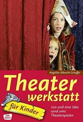 theaterwerkstatt-fr-kinder-100-und-eine-idee-rund-ums-theaterspielen