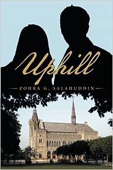 Uphill by Zohra G. Salahuddin (2016-07-08)