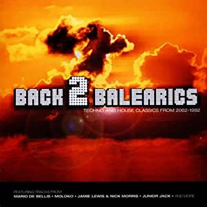 Back 2 balearics techno and house classics from 2002 for 1992 house music