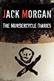 The Murdercycle Diaries, Morgan, Jack, 1938773039