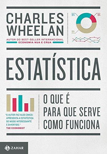 Estatística: O que é, para que serve, como funciona por [Wheelan, Charles]