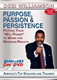 """Purpose, Passion & Persistence - Putting Your """"Will Power"""" to Work for Maximum Results - Motivational DVD Training Video on Achievement"""