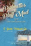 Palmettos & Pluff Mud: Tales of a Lost Lowcountry Life
