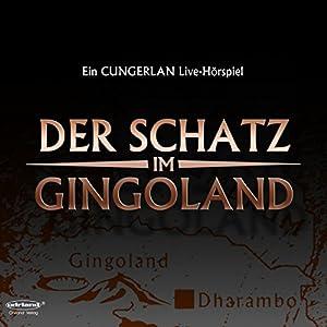 Der Schatz im Gingoland (Cungerlan 3.5) Hörspiel