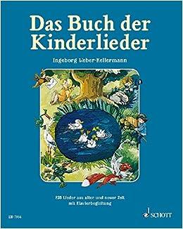 1b45935b6b2356 Das Buch der Kinderlieder  235 alte und neue Lieder. Gesang und Klavier  Gitarre . Liederbuch.  Amazon.de  Ingeborg Weber-Kellermann