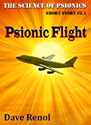 Psionic Flight (The Science of Psionics Short Book 1)