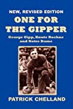 One for the Gipper, George Gipp, Knute Rockne and Notre Dame,3rd Edition, Patrick Chelland, 098183910X