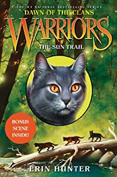 Warriors: Dawn of the Clans #1: The Sun Trail by [Hunter, Erin]