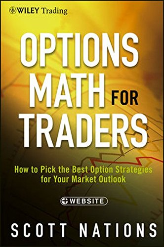 Options Math for Traders, + Website: How To Pick the Best Option Strategies for Your Market Outlook by Brand: Wiley