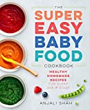 Best Baby Food Cookbooks - Super Easy Baby Food Cookbook: Healthy Homemade Recipes Review