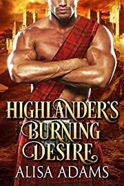 Highlander's Burning Desire: A Scottish Medieval Historical Romance