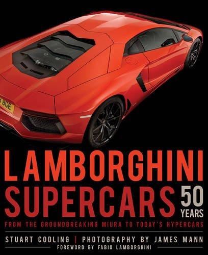 Lamborghini Supercars 50 Years  From The Groundbreaking Miura To Todays Hypercars   Foreword By Fabio Lamborghini