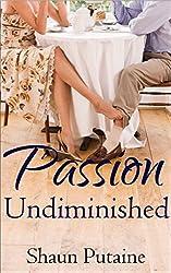 Passion Undiminished: Undiminished Book 1: An Erotic Femdom Romance