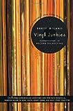 Vinyl Junkies: Adventures in Record Collecting