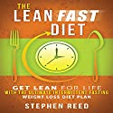 The Lean Fast Diet: Get Lean for Life with the Ultimate Intermittent Fasting Weight Loss Diet Plan Audiobook by Stephen Reed Narrated by Guy Bethell