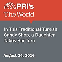 In This Traditional Turkish Candy Shop, a Daughter Takes Her Turn