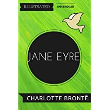 Jane Eyre: By Charlotte Bronte : Illustrated & Unabridged