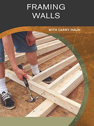 Framing Walls: with Larry Haun