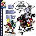 Die Raubritter (Mehr wissen mit den Abrafaxen) Hörspiel von  N.N. Gesprochen von: Ron Zimmering, Peter Heber, Matthias Draheim