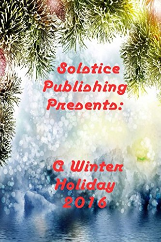 A Winter Holiday 2016 - Ma Solstice