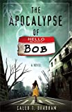 The Apocalypse of Bob, Caleb T. Brabham, 1599799677