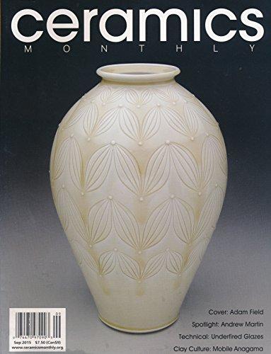 Ceramics Monthly : Troubleshooting Underfired Glazes; Pasta Slab Roller for Clay; Andrew Martin Online Teacher; Modular Wood Firing Kiln; Adam Field; Louisiana State U's Cone 10 - Kiln Stand
